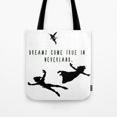Dreams Come True In Neverland. Tote Bag