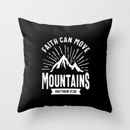 Christian Gift - Faith Can Move Mountains Throw Pillow
