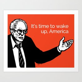 It's Time to Wake Up, America - All profits to the Campaign Art Print
