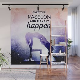 Take your passion Wall Mural