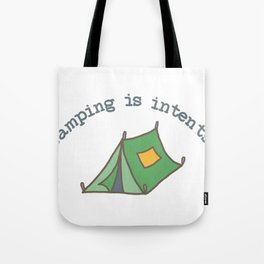 Camping Is Intents Tote Bag