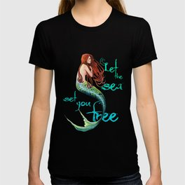 Mermaid: Let the sea set you free T-shirt