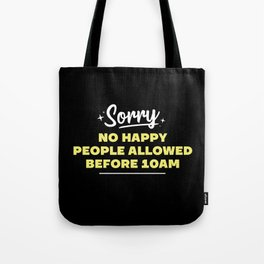 No happy people allowed  Tote Bag