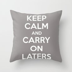 Keep calm and Carry on laters baby Throw Pillow