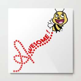 Bee Awesome Metal Print