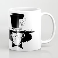 mad hatter Mugs featuring Mad Hatter by Rose's Creation