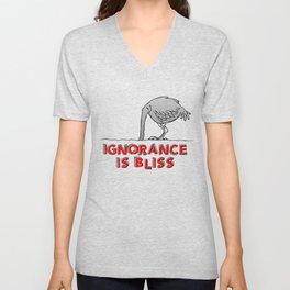 Ignorance is Bliss Unisex V-Neck