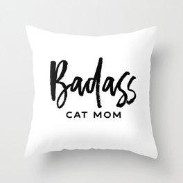 Badass cat mom Throw Pillow