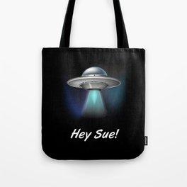 Hey Sue Tote Bag