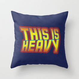 This is Heavy Throw Pillow