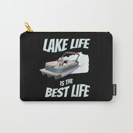 Lake Life Is The Best Life Pontoon Boat Carry-All Pouch