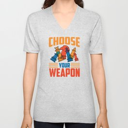 Choose Your Weapon Chess Board Game Player Unisex V-Neck