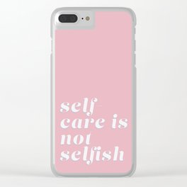 self-care is not selfish (pink) Clear iPhone Case