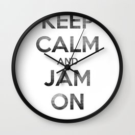 Keep Calm and Jam On Wall Clock