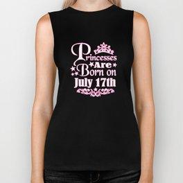 Princesses Are Born On July 17th Funny Birthday Biker Tank