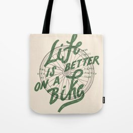Life Is Better On A Bike Tote Bag