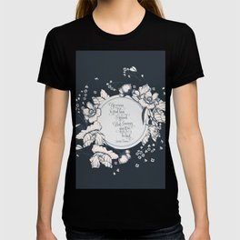 Ye werena the first lass I kissed. But I swear you'll be the last. Jamie Fraser T-shirt