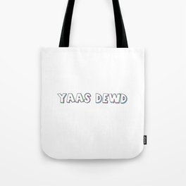 Yas dewd, it's colored! Tote Bag