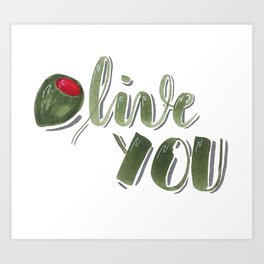 Olive you hand lettered food pun Art Print