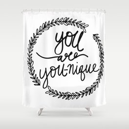 You are YOU-nique Quote Shower Curtain