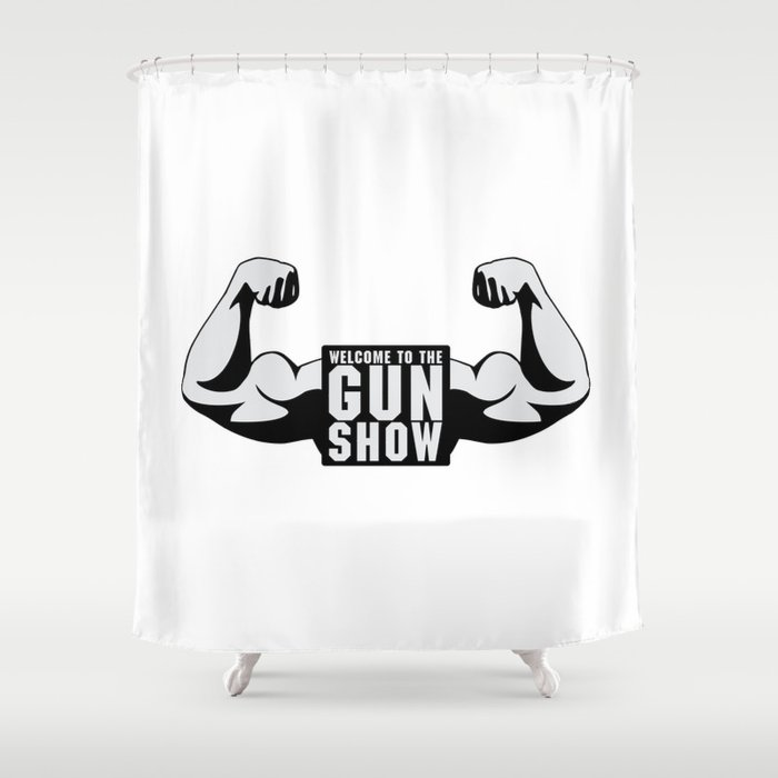 The Gun Show Gym Quote Shower Curtain by jcanimals   Society6