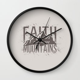 Faith Can Move Mountains Wall Clock