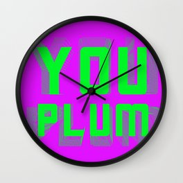You Plum Now That's What I Call Vomit Colours Wall Clock