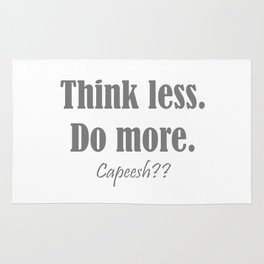 think less. do more. capeesh?? Rug