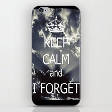 Keep Calm and I forget... iPhone & iPod Skin
