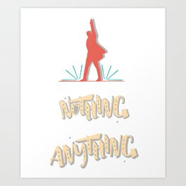 Those Who Stand For Nothing Will Fall For Anything - Hamilton Art Print