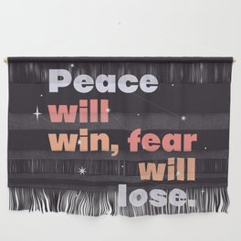 peace > fear Wall Hanging