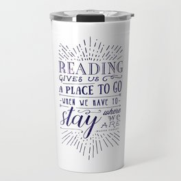 Reading gives us a place to go - inversed Travel Mug
