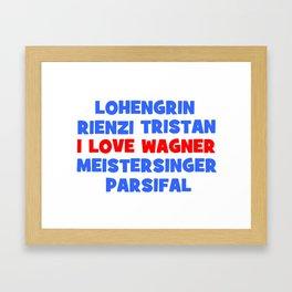 I love Wagner Framed Art Print