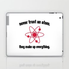 Never Trust An Atom Funny Quote Laptop & iPad Skin