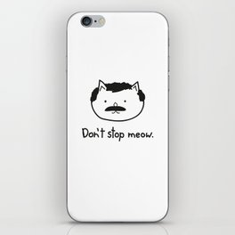 Don't stop meow. iPhone Skin