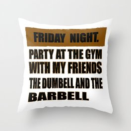 Party At The Gym With My Friends The Dumbell And The Barbell Throw Pillow