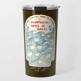 Happiness Comes In Waves Travel Mug