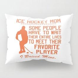 ICE HOCKEY MOM Pillow Sham
