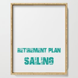 Yes I have a retirement plan , I plan to go sailing Serving Tray