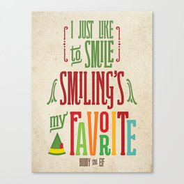Buddy the Elf! Smiling's My Favorite! Canvas Print