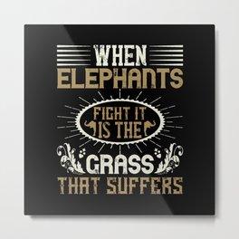 Elephant Quote - 46 Metal Print