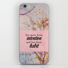 live from intention. iPhone Skin