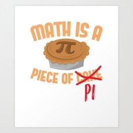 Math Is A Piece Of Pi Art Print