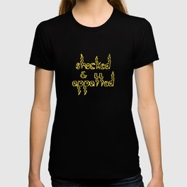 shocked & appalled T-shirt