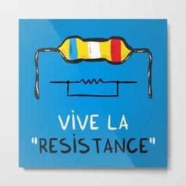 Vive la Resistance Metal Print