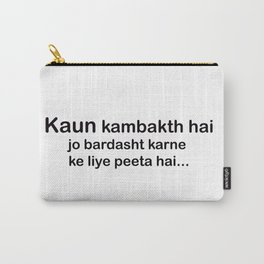 Kambakht Carry-All Pouch