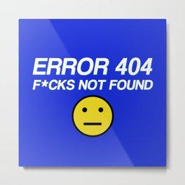 Error 404: F*CKS NOT FOUND Metal Print