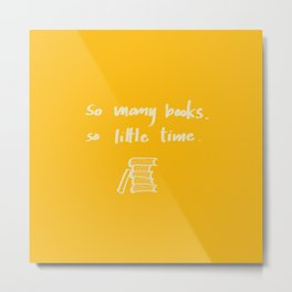 So Many Books. So Metal Print