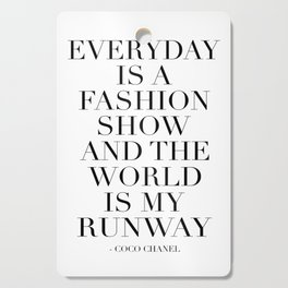 FASHION WALL ART, Everyday Is A Fashion Show And The World Is My Runway,Feminism Art,Feminist Quote Cutting Board