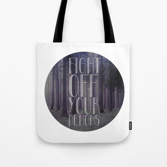 fght ff yr dmns II Tote Bag